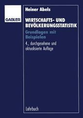 Wirtschafts- und Bevölkerungsstatistik: Grundlagen mit Beispielen, Ausgabe 4