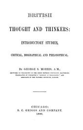 British Thought and Thinkers: Introductory Studies, Critical, Biographical and Philosophical