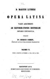 Opera latina varii argumenti ad reformationis historiam imprimis pertinentia: Scripta Lutheri a. 1521, 1522 et 1523, Volume 6
