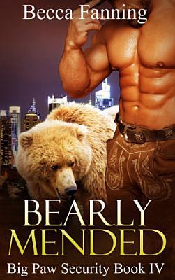 Bearly Mended (BBW Bear Shifter Bodyguard Hero Romance)