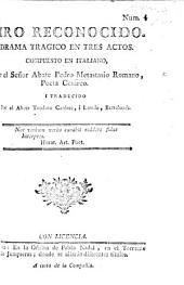 Ciro reconocido. Drama tragico en tres actos [and in verse] ... traducido por ... T. Carcéres i Laredo