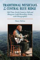 Traditional Musicians of the Central Blue Ridge PDF