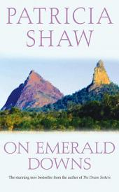 On Emerald Downs: An unputdownable Australian saga of conflict and loyalty