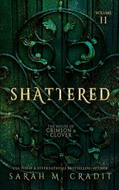 Shattered: The House of Crimson & Clover Series Prequel