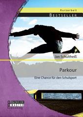 Parkour: Eine Chance für den Schulsport