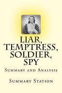 Liar, Temptress, Soldier, Spy - Summary