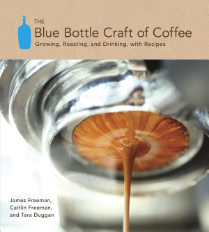 The Blue Bottle Craft of Coffee PDF