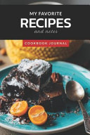My Favorite Recipes and Notes Cookbook Journal  Blank Recipe Books to Write in as a Personal Cookbook and Baking Journal for Women