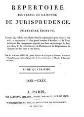 Répertoire universel et raisonné de jurisprudence: Don.-Exéc. T. 4