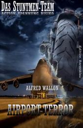 Airport-Terror (Das Stuntman-Team): Band 2 der Cassiopeiapress Spannungsserie/ Edition Bärenklau