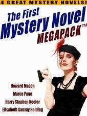 The First Mystery Novel MEGAPACK ®: 4 Great Mystery Novels