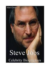 Celebrity Biographies - The Incredible Life of Steve Jobs - Famous Genius