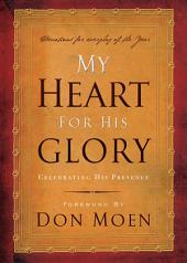 My Heart for His Glory: Celebrating His Presence