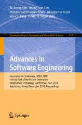 Advances in Software Engineering: International Conference, ASEA 2010, Held as Part of the Future Generation Information Technology Conference, FGIT 2010, Jeju Island, Korea, December 13-15, 2010. Proceedings