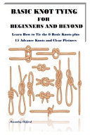 Basic Knot Tying for Beginners and Beyond