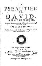 Le pseautier de David trad. en Francois, avec des notes courtes, tirees de S. Augustin et des autres peres. Nouvelle ed