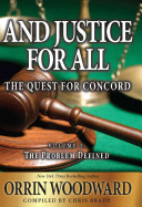 And Justice for All  The Quest for Concord  Volume 1  The Problem Defined