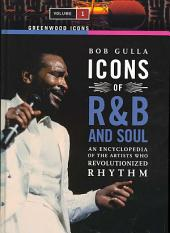 Icons of R&B and Soul: An Encyclopedia of the Artists Who Revolutionized Rhythm