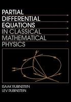 Partial Differential Equations in Classical Mathematical Physics PDF