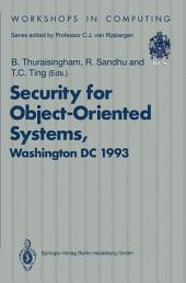 Security for Object-Oriented Systems: Proceedings of the OOPSLA-93 Conference Workshop on Security for Object-Oriented Systems, Washington DC, USA, 26 September 1993
