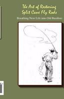 The Art of Restoring Split Cane Fly Rods