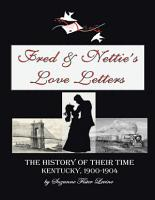 Fred   Nettie   s Love Letters  The History of Their Time  Kentucky  1900   1904 PDF