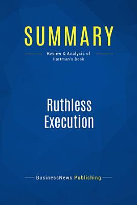 Summary  Ruthless Execution