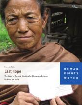 Last Hope: The Need for Durable Solutions for Bhutanese Refugees in Nepal and India
