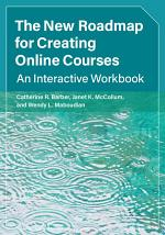 The New Roadmap for Creating Online Courses