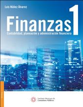 Finanzas 1: Contabilidad, planeación y administración financiera