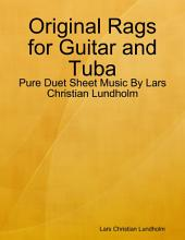 Original Rags for Guitar and Tuba - Pure Duet Sheet Music By Lars Christian Lundholm