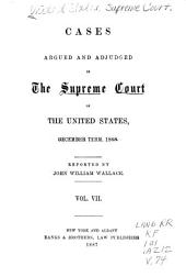 Cases Argued and Adjudged in the Supreme Court of the United States: Volume 7; Volume 74
