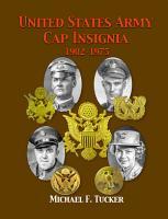 United States Army Cap Insignia 1902 1975 PDF