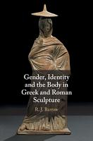 Gender and the Body in Greek and Roman Sculpture PDF