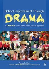 School Improvement Through Drama: A creative whole class, whole school approach