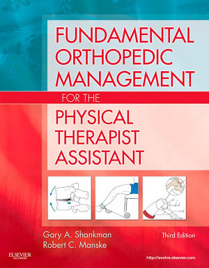 Fundamental Orthopedic Management for the Physical Therapist Assistant   E Book PDF