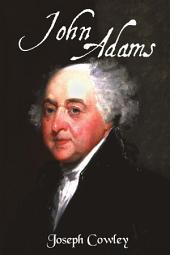 John Adams: Architect of Freedom (1735-1826)