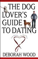 The Dog Lover s Guide to Dating PDF