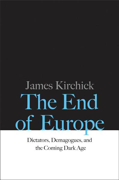 Download The End of Europe Book