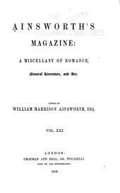 Ainsworth's Magazine: Volume 21