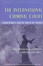 The International Criminal Court: Global Politics and the Quest for Justice