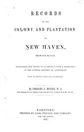 Records of the Colony and Plantation of New-Haven, from 1638 to 1649: Volume 1