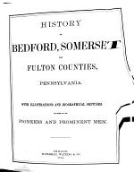 History of Bedford, Somerset, and Fulton Counties, Pennsylvania