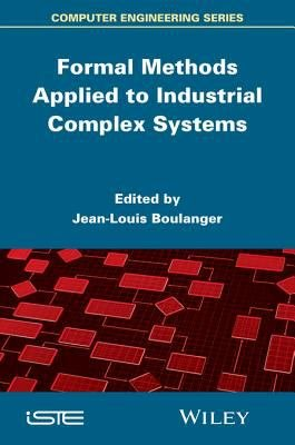 Formal Methods Applied to Industrial Complex Systems PDF