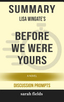 Summary  Lisa Wingate s Before We Were Yours  A Novel PDF