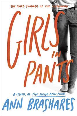 Girls in Pants  The Third Summer of the Sisterhood PDF