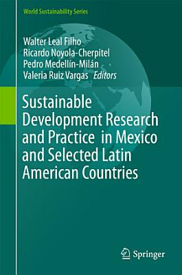 Sustainable Development Research and Practice in Mexico and Selected Latin American Countries PDF