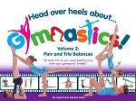Head Over Heels About Gymnastics Volume 2