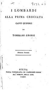 I Lombardi alla prima Crociata ... Edizione seconda