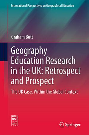 Geography Education Research in the UK  Retrospect and Prospect PDF